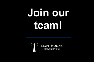 Lighthouse Communications is hiring